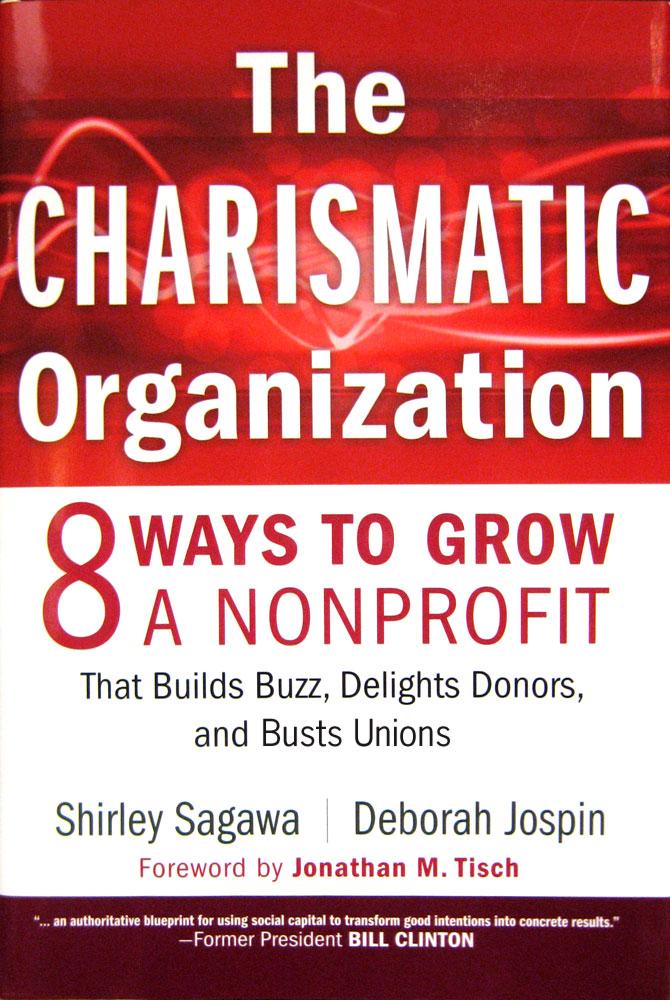 The Charismatic Organization by Shirley Sagawa and Deborah Jospin